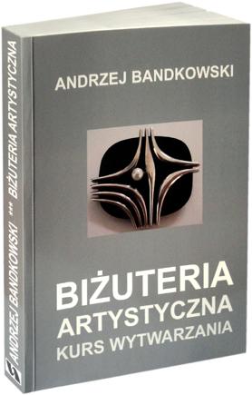 Książka Bas Andrzej Bandkowski Kursy Jubilerskie Kursy Złotnicze